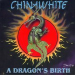 chinawhite - a dragon's birth