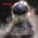 tragik - and we all turn to dust