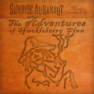 Sunrise Auranaut - The Adventures Of Huckleberry Finn
